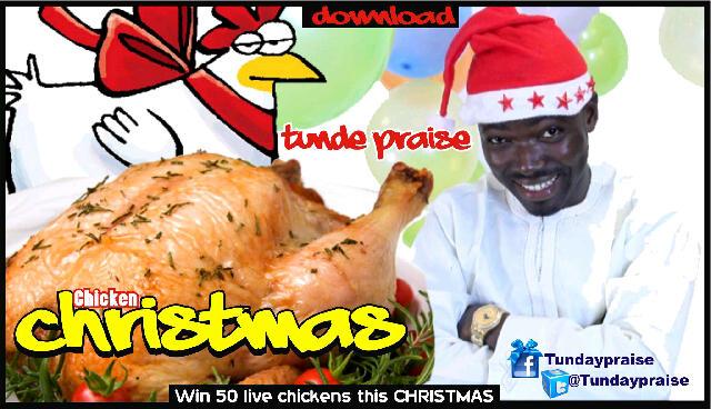 tunde praise chicken